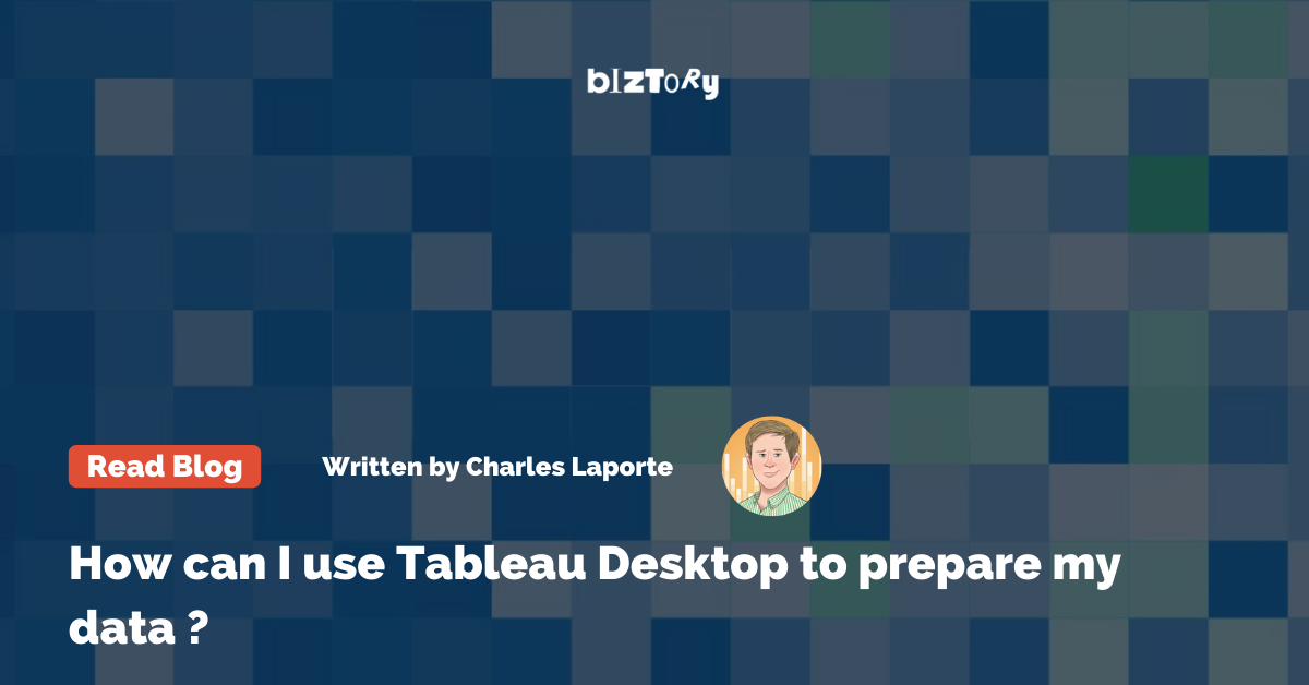 How to use Tableau Desktop to prepare the data