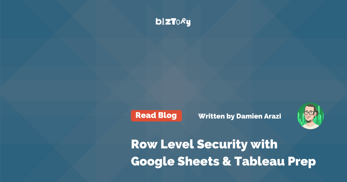 Row Level security with Google Sheets and Tableau Prep