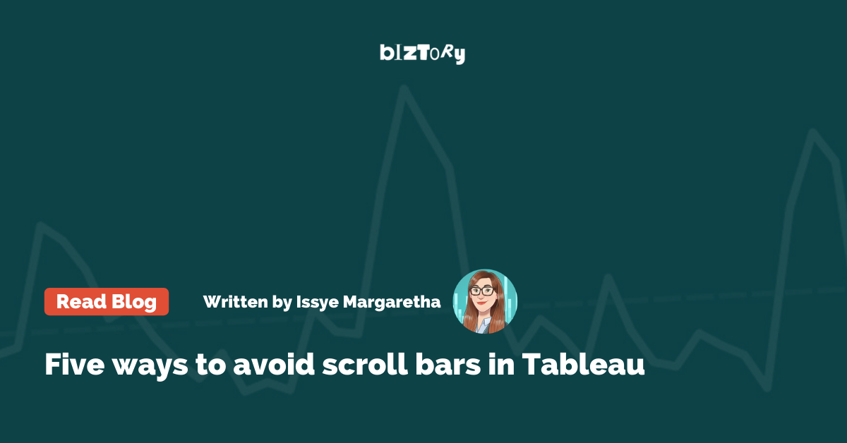 Five ways to avoid scroll bars in Tableau