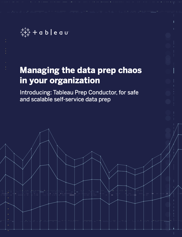 Manage the Data Prep Chaos with Tableau Prep Conductor